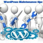 WordPress Maintenance Tips