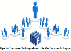 tips to increase talking about this on facebook